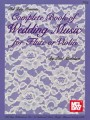 Complete Book of Wedding Music for Violin (Mel Bay)