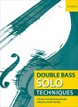 Double Bass Solo Techniques edited by Keith Hartley