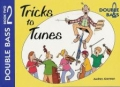 Ackerman Tricks to Tunes Double Bass Bk 2