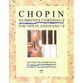 Chopin Famous Transcriptions for Violin and Piano (PMW)